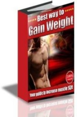Product picture Best Way To Gain Weight - Guide To Increase Muscle Size