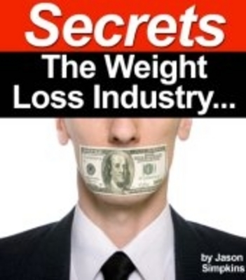 Product picture Secrets the Weight Loss Industry Hopes You Never Find Out